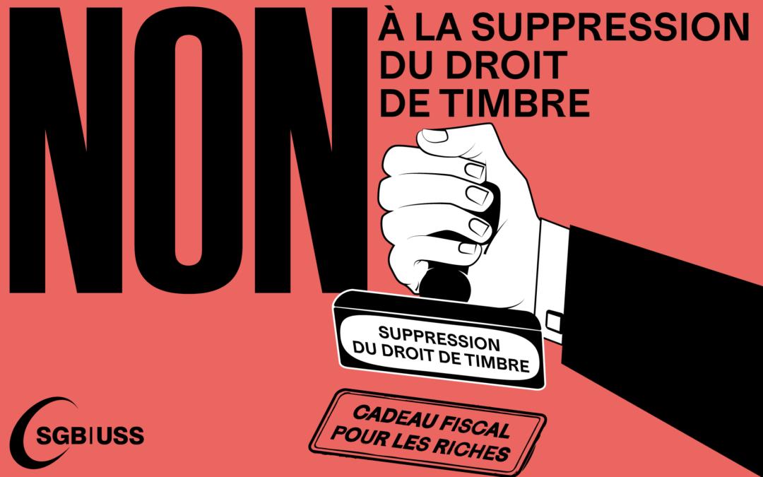 Suppression du droit de timbre: un nouveau cadeau fiscal pour les riches… Signez le référendum!